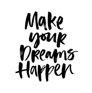 Make your dreams happen | Daily Positive Quotes