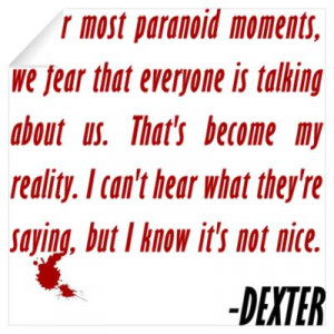... > Wall Art > Wall Decals > Dexter Quote Paranoid Moments Wall Decal