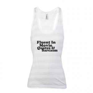 ... Gifts > Awesome Tops > Movie Quotes And Sarcasm Racerback Tank Top