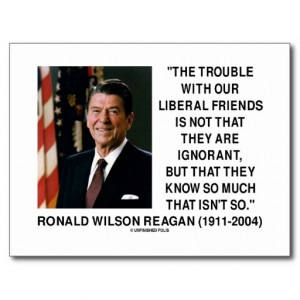 Ronald Reagan Trouble With Liberal Friends Quote Postcard