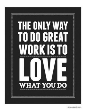 Steve Jobs quote wall decor Love what you do 8x10 by ManyQuote # ...