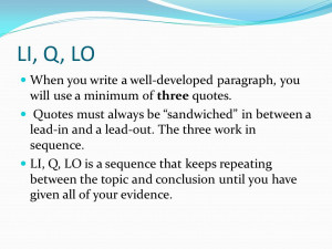 -developed paragraph, you will use a minimum of three quotes. Quotes ...