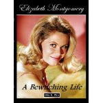 Elizabeth Montgomery: A Bewitching Life book cover