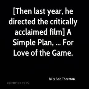 Then last year, he directed the critically acclaimed film] A Simple ...