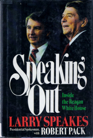 "Start by marking ""Speaking Out: The Reagan Presidency from Inside ..."