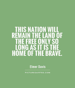 Brave Quotes Free Quotes Elmer Davis Quotes
