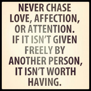Never chase..