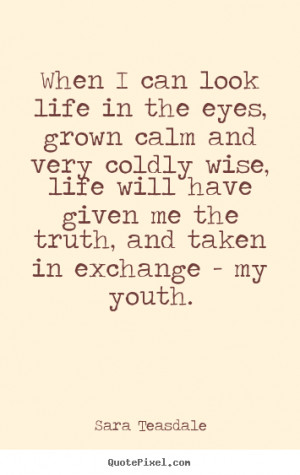 ... teasdale more life quotes love quotes friendship quotes success quotes