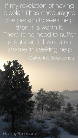Bipolar quote - If my revelation of having bipolar II has encouraged ...