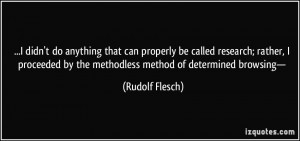 ... research; rather, I proceeded by the methodless method of determined