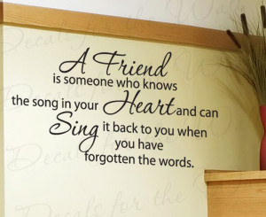 Friend Knows the Song of Your Heart Friendship Wall Quote Decal