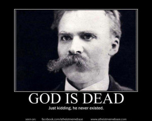 "... to Friedrich Nietzsche's famous proclamation that ""God is dead"