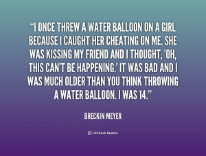 quote-Breckin-Meyer-i-once-threw-a-water-balloon-on-226895_1.png