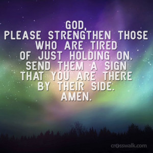God, give strength to the weary.