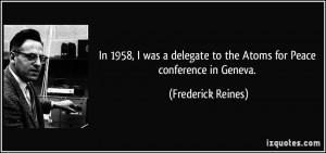 More Frederick Reines Quotes