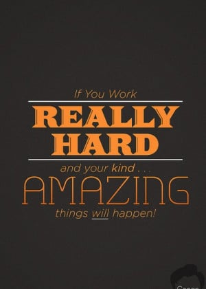 Work Hard Quotes Motivational If you work really hard and