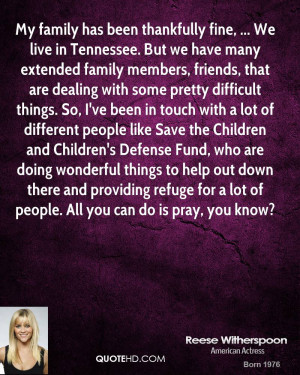 fine, ... We live in Tennessee. But we have many extended family ...