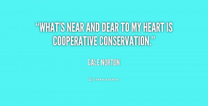 quote-Gale-Norton-whats-near-and-dear-to-my-heart-243295.png