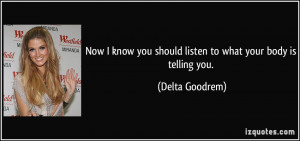 Now I know you should listen to what your body is telling you. - Delta ...