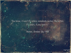 October Sky. I love this movie so much!