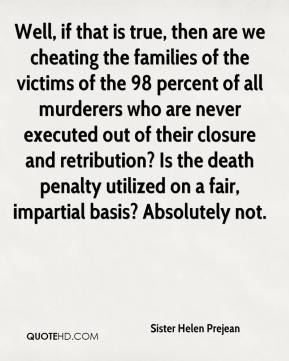 Sister Helen Prejean - Well, if that is true, then are we cheating the ...