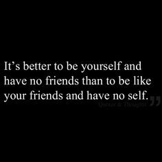 Back > Quotes For > Quotes About Having No Friends