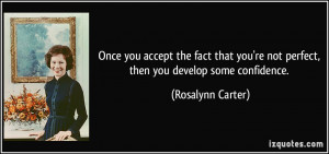 Once you accept the fact that you're not perfect, then you develop ...