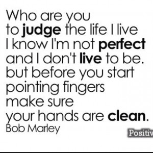 judge people... Bob Marley quoteSad Quotes About Family, Judges People ...