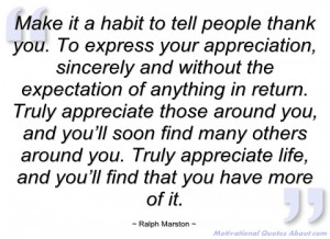 make it a habit to tell people thank you ralph marston