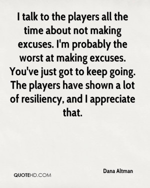 Talk To The Players All The Time About Not Making Excuses. I'm ...