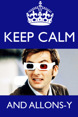 Doctor Who The tenth Doctor 'Keep calm and carry on' remake. :)