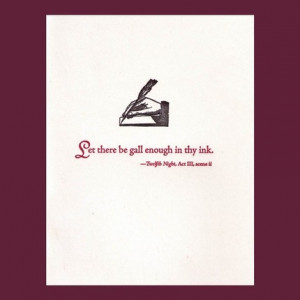Let there be gall enough in thy ink - Shakespeare quote - letterpress ...