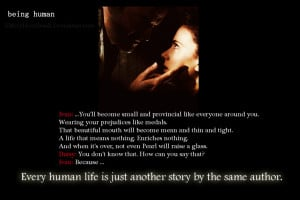Every Human Life... 'Being Human Quote' by XMeryHeartlessX