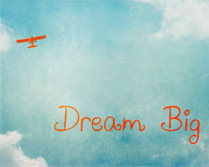 Vintage Airplane Print - Dream Big Inspirational Quote Boy Nursery ...