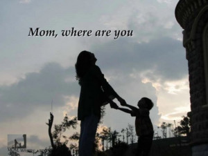 Deceased Mother Poems - Mom Where Are You?