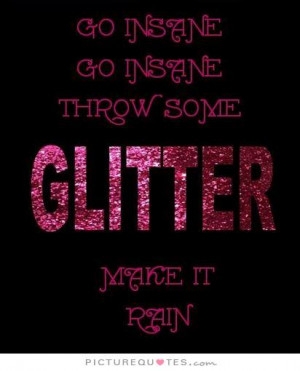 Glitter Quotes - Glitter Quotes | Glitter Sayings | Glitter Picture ...