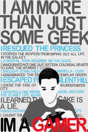 am more than just some geek. I am a gamer.