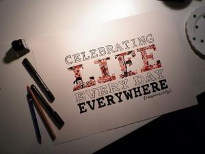 Celebrating Life Everyday, Everywhere