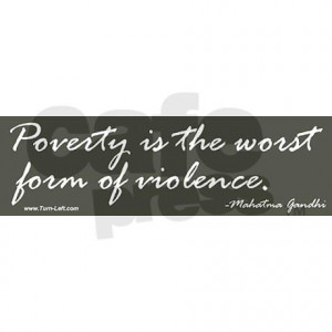 bumper_sticker_gandhi_quote_on_poverty.jpg?color=White&height=460 ...