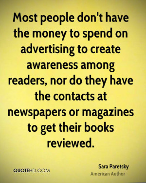 Most people don't have the money to spend on advertising to create ...