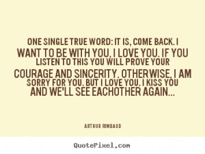 ... arthur rimbaud more love quotes friendship quotes life quotes