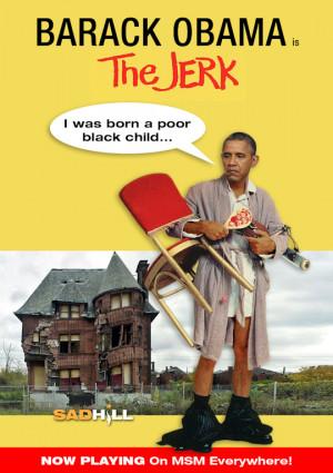 obama the jerk i was born a poor black child steve martin movie sad ...