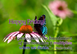 Happy Friday Good Morning quotes, Joy quotes