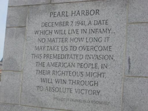 Pearl Harbor FDR Quote | FDR Pearl Harbor quote at WWII memorial