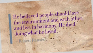 ... the Environment and each other and live in harmony ~ Environment Quote