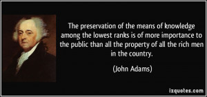 of the means of knowledge among the lowest ranks is of more importance ...