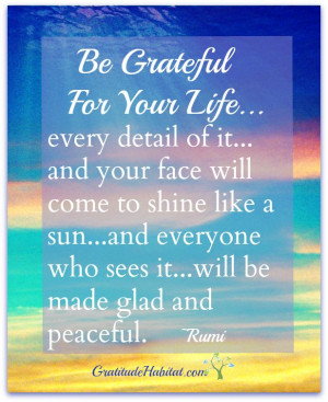 ... -quote Feel free to visit us at: www.GratitudeHabitat.com #Rumi-quote