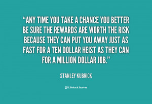 quote-Stanley-Kubrick-any-time-you-take-a-chance-you-48279.png