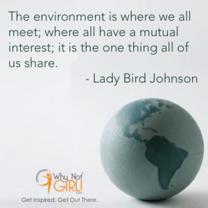 Lady Bird Johnson Earth Day Quote