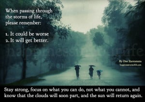 When passing through the storms of life, please remember: